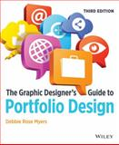The Graphic Designe's Guide to Portfolio Design, Myers, Debbie Rose, 1118428145