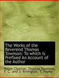 The Works of the Reverend Thomas Townson, Ralph Churton, 114065814X