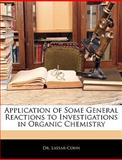Application of Some General Reactions to Investigations in Organic Chemistry, Lassar-Cohn, 1144168147