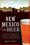 New Mexico Beer, Jon C. Stott, 1609498143