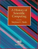 A History of Scientific Computing, Nash, Stephen G., 0201508141