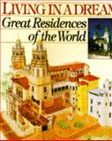 Living in a Dream : Great Residences of the World, Boucher, Bruce and Freely, John, 0671868144
