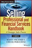 Selling Financial Services Handbook, Scott Paczosa and Chuck Peruchini, 1118728149
