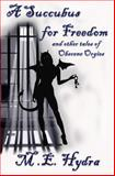 A Succubus for Freedom, M. Hydra, 1479258148
