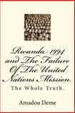 Rwanda 1994 and the Failure of the United Nations Mission, Amadou Deme, 1481068148