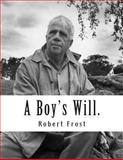 A Boy's Will, Robert Frost, 149424814X