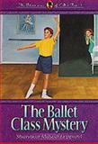 The Ballet Class Mystery, Shannon M. Leppard, 155661814X