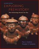 Exploring Prehistory : How Archaeology Reveals Our Past, Crabtree, Pam J. and Campana, Douglas V., 0072978147