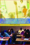 Incentives and Test-Based Accountability in Education, Incentives and Test-Based Accountability in Public Education Committee and National Research Council Staff, 0309128145