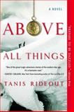 Above All Things, Tanis Rideout, 0425268144