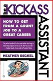 Be a Kickass Assistant, Heather Beckel, 0446678147