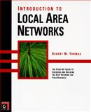 Introduction to Local Area Networks, Thomas, Robert M., 0782118143