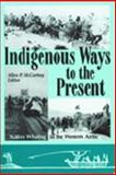 Indigenous Ways to the Present : Native Whaling in the Western Arctic, McCartney, Allen P., 0874808146