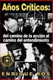 Anos Criticos, Enrique Ros, 0897298144