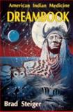 The American Indian Medicine Dream Book, Brad Steiger, 0924608145