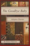The Goodbye Baby, Elaine Pinkerton, 1468598147