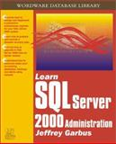 Learn SQL Server 2000 Administration, Jeffrey R. Garbus, 1556228147