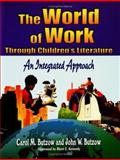 The World of Work Through Children's Literature, Carol M. Butzow and John W. Butzow, 1563088142