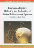 Cases on Adoption, Diffusion and Evaluation of Global E-Governance Systems : Impact at the Grass Roots, Hakikur Rahman, 161692814X