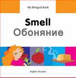 My Bilingual Book-Smell (English-Russian), Milet Publishing, 184059814X
