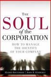 The Soul of the Corporation, Hamid Bouchikhi and John R. Kimberly, 0132598140