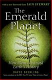 The Emerald Planet : How Plants Changed Earth's History, Beerling, David, 0199548145