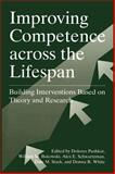 Improving Competence Across the Lifespan : Building Interventions Based on Theory and Research, , 0306458144