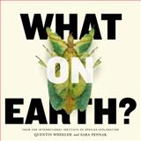 What on Earth?, Quentin Wheeler and Sara Pennak, 0452298148