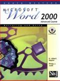 Mastering and Using Microsoft Word 2000 : Advanced Course, Napier, H. Albert and Judd, Philip J., 0538428147