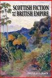 Scottish Fiction and the British Empire, Douglas Mack, 0748618147