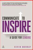 Communicate to Inspire, Kevin Murray, 0749468149