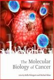The Molecular Biology of Cancer : A Bridge from Bench to Bedside, , 1405118148