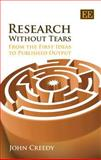 Research Without Tears : From First Idea to Published Output, Creedy, John, 1847208142