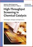 High-Throughput Screening in Chemical Catalysis : Technologies, Strategies and Applications, , 3527308148