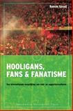 Hooligans, Fans en Fanatisme 9789053568149