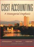 Cost Accounting : A Managerial Emphasis, Horngren, Charles T. and Datar, Srikant M., 0130648159