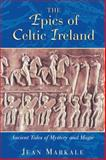 The Epics of Celtic Ireland, Jean Markale, 0892818158