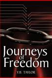 Journeys of Freedom, Y. B. Taylor, 1463428154