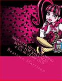 Monster High Coloring Book: for Kid's Ages 4 to 10 Years Old, Beatrice Harrison, 1494358158