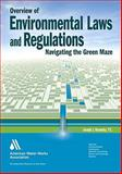 An Overview of Environmental and Water Laws and Regulations : Navagating the Green Maze, Bernosky, Joseph J., 1583218157