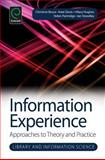 Information Experience : Approaches to Theory and Practice, Christine Bruce, 1783508159