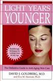 Light Years Younger, David J. Goldberg and Eva M. Herriott, 1931868158