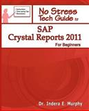 SAP Crystal Reports 2011 for Beginners, Indera Murphy, 1935208152