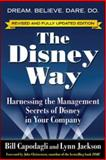 The Disney Way : Harnessing the Management Secrets of Disney in Your Company, Capodagli, Bill and Jackson, Lynn, 0071478159