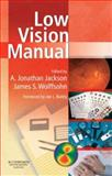 Low Vision Manual, Wolffsohn, James S., 0750618159