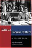 Law and Popular Culture : A Course Book, Asimow, Michael and Mader, Shannon, 0820458155