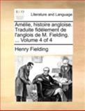 Amélie, Histoire Angloise Traduite Fidélement de L'Anglois de M Fielding, Henry Fielding, 1140748157
