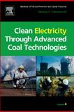Clean Electricity Through Advanced Coal Technologies : Handbook of Pollution Prevention and Cleaner Production, Cheremisinoff, Nicholas P., 1437778151