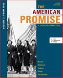 The American Promise : A Concise History - From 1865, Roark, James L. and Johnson, Michael P., 1457648156