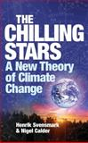 The Chilling Stars, Henrik Svensmark and Nigel Stuart Calder, 1840468157
